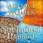 Attract Women Subliminal Affirmations: Alpha Male, Confidence & Power, Solfeggio Tones, Binaural Beats, Self Help Meditation Hypnosis | Subliminal Hypnosis