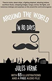 Around the World in 80 Days: With 65 Illustrations and a Free Audio File. (English Edition)