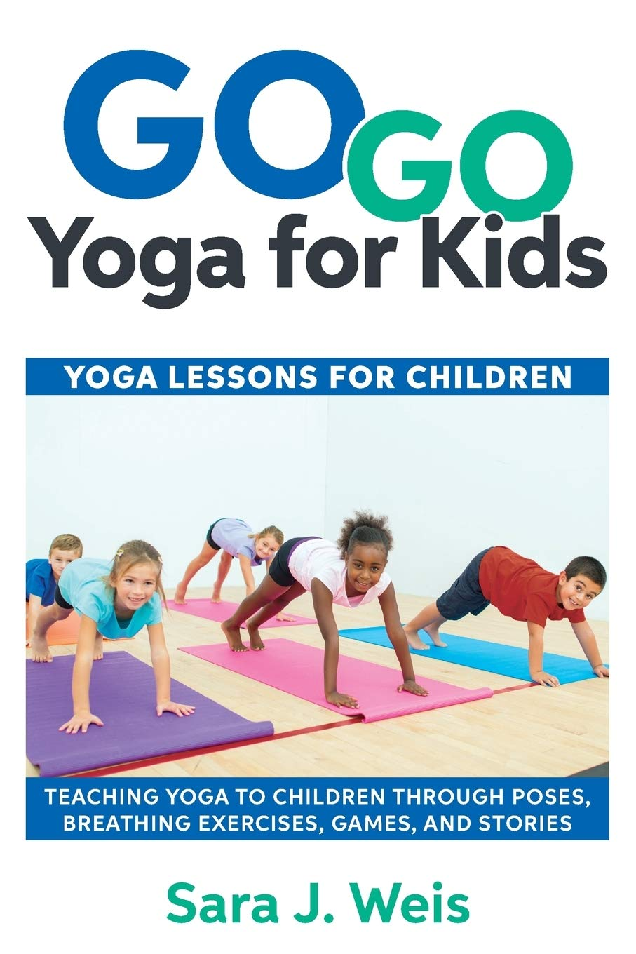 Go Go Yoga for Kids: Yoga Lessons for Children: Teaching ...
