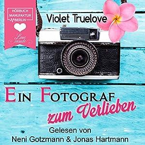 Ein Fotograf zum Verlieben (Zum Verlieben 2) Hörbuch
