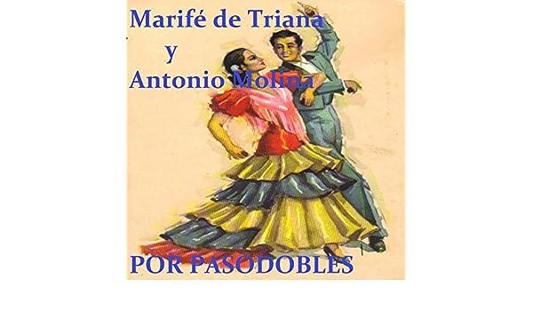 Marifé de Triana y Antonio Molina por Pasodobles de Marifé de Triana & Antonio Molina en Amazon Music - Amazon.es