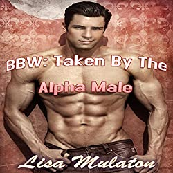 BBW: Taken by the Alpha Male