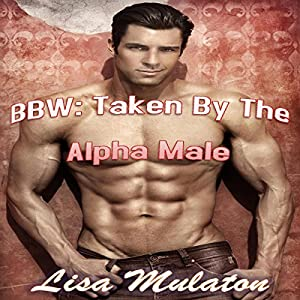 BBW: Taken by the Alpha Male Audiobook