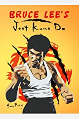 Bruce Lee's Jeet Kune Do: Jeet Kune Do Training and Fighting Strategies (Self-Defense) Kindle Edition
