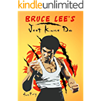 Bruce Lee's Jeet Kune Do: Jeet Kune Do Training and Fighting Strategies (Self Defense Book 6)