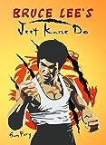 Bruce Lee's Jeet Kune Do: Jeet Kune Do Training and Fighting Strategies (Self-Defense Book 4)