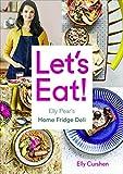 Let's Eat: Elly Pear's Home Fridge Deli