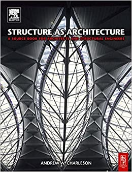 Book Structure As Architecture: A source book for architects and structural engineers by Andrew Charleson (2005-07-19)