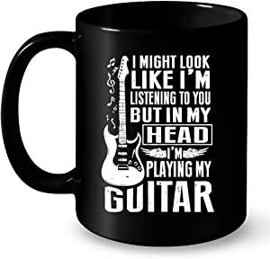 I Might Look Like I'm Listening To You But In My Head I'm Playing My Guitar B - Full-Wrap Coffee Black Mug