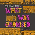 What Was Promised | Tobias Hill