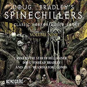 Doug Bradley's Spinechillers, Volume Nine Audiobook
