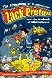 The Adventures of Commander Zack Proton and the Warlords of Nibblecheese, Brian Anderson, 1416913653