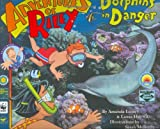 Adventures of Riley--Dolphins in Danger