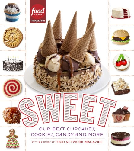 Sweet: Our Best Cupcakes, Cookies, Candy, and (Sweet Cookie Recipes)