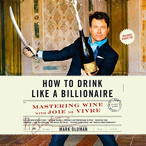 How to Drink Like a Billionaire: Mastering Wine With Joie De Vivre: Library Edition by Blackstone Audiobooks