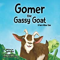 Gomer the Gassy Goat: A Fart-Filled Tale