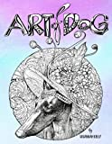 Art of Dog: A Dog Lover Coloring Book for Adults Featuring Dogs & Puppies with Mandala & Doodle Stress Relieving Patterns & Designs: A Unique Coloring ... Stress Relief & Mindful Meditation)