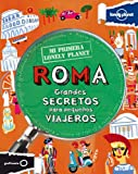Mi Primera Lonely Planet Roma (Lonely Planet Not for Parents) (Spanish Edition)