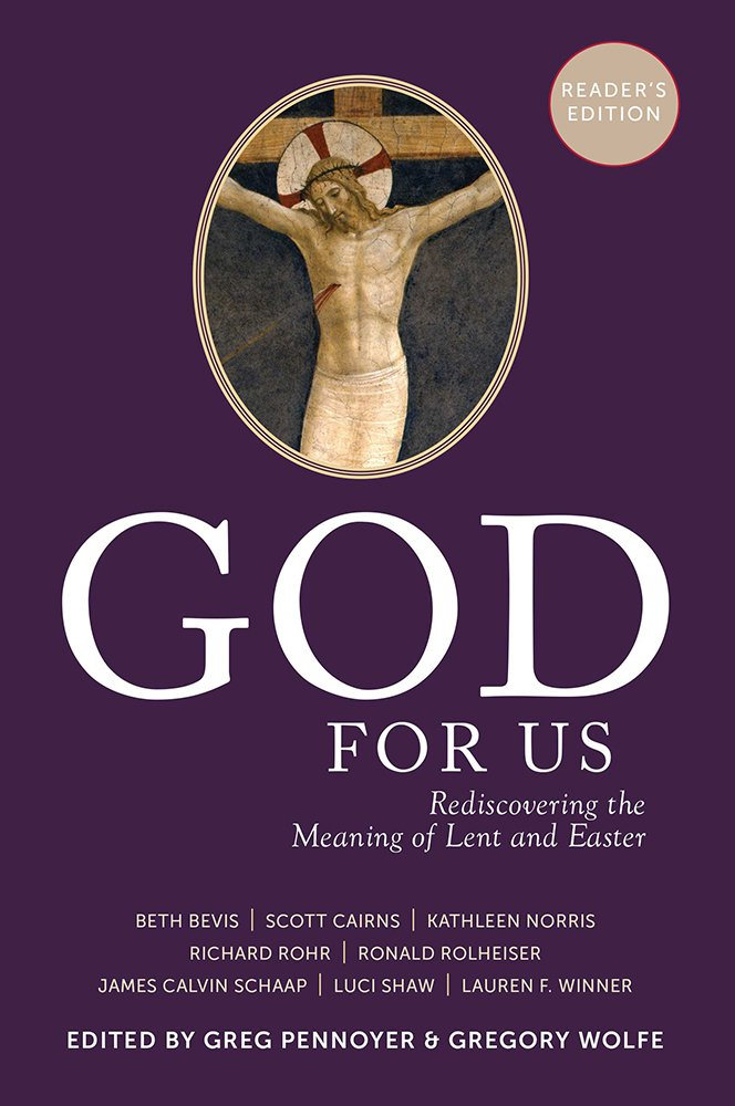 God For Us Rediscovering The Meaning Of Lent And Easter Readers