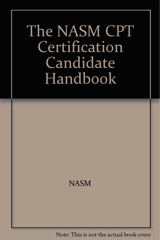 The Nasm Cpt Certification Candidate Handbook Nasm Amazon Books
