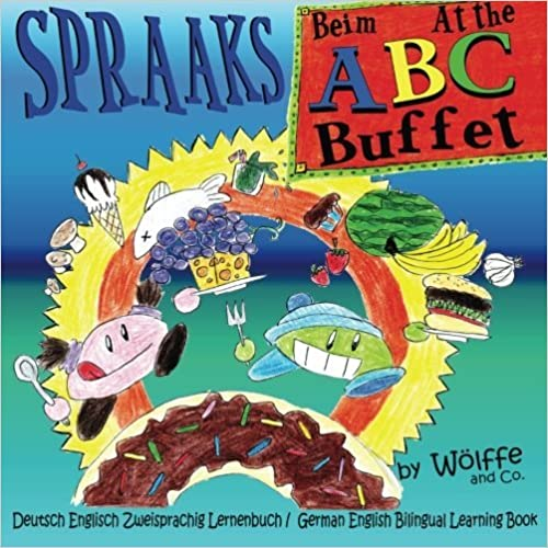 Book Beim ABC Buffet: At the ABC Buffet: Deutsch Englisch Zweisprachig Lernenbuch / German English Bilingual Learning Book: Volume 3 (Spraaks German)