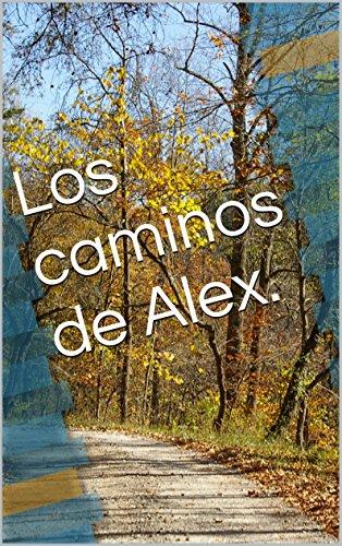 Los caminos de Alex. por Maxi Rey Lazaro