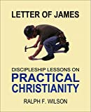 Letter of James: Discipleship Lessons on Practical Christianity