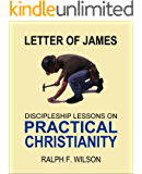Letter of James: Discipleship Lessons on Practical Christianity (JesusWalk Bible Study Series)
