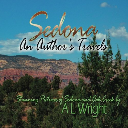 An Author's Travels: Sedona (The Traveling Author) (Volume 1)