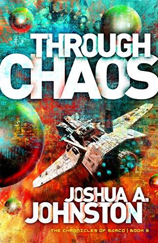 Through Chaos (The Chronicles of Sarco Book 3)