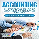 Accounting: An Essential Guide to Learning Accounting Quickly Audiobook by Greg Shields Narrated by Dryw McArthur