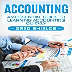 Accounting: An Essential Guide to Learning Accounting Quickly | Greg Shields