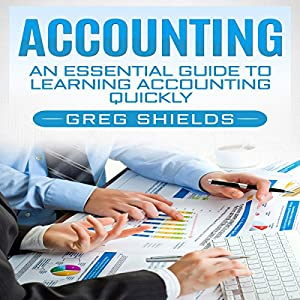 Accounting: An Essential Guide to Learning Accounting Quickly Audiobook