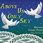 Above Us Only Sky | Michele Young-Stone