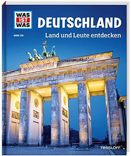 was-ist-was-band-126-deutschland-land-und-leute-entdecken-was-ist-was-sachbuch-band-126