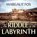 The Riddle of the Labyrinth: The Quest to Crack an Ancient Code Audiobook by Margalit Fox Narrated by Pam Ward