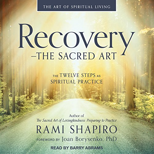 Recovery - the Sacred Art: The Twelve Steps as Spiritual Practice by Tantor Audio
