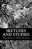 Sketches and Studies, Nathaniel Hawthorne, 1484047443