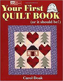 Your First Quilt Book (or it should be!): Carol Doak ... : quilt books amazon - Adamdwight.com