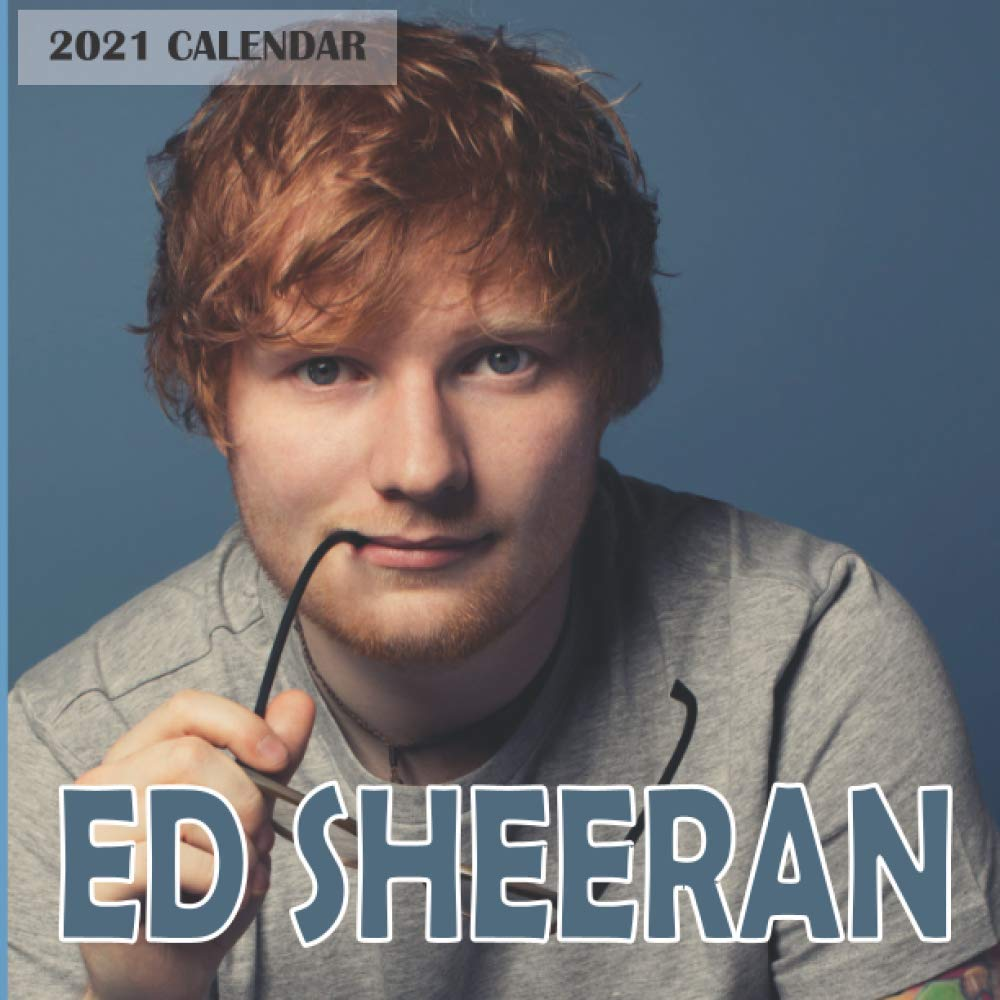 Amazon.com: Ed Sheeran 2021 Calendar: Ed Sheeran 2021 Wall