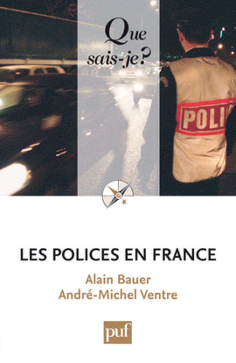 Les polices en France Poche – 22 octobre 2010 André-Michel Ventre Alain Bauer 2130579078 TL2130579078