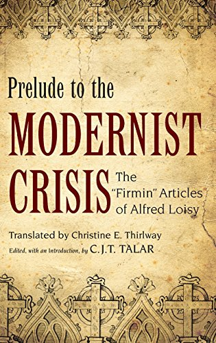 Prelude to the Modernist Crisis: The Firmin Articles of Alfred Loisy (AAR Religions in Translation)