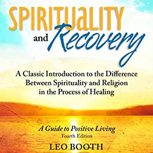 Spirituality and Recovery Audiobook