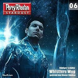 Whistlers Weg (Perry Rhodan Stardust 6)