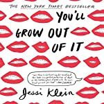 You'll Grow Out of It   Jessi Klein