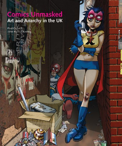 Comics Unmasked: Art and Anarchy in the UK (Comics Unmasked Art And Anarchy In The Uk)