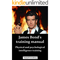 James Bond's training manual: Physical and psychological intelligence training