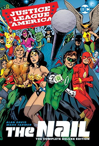 Justice League of America: The Nail: The Complete Deluxe Edition [Alan Davis] (Tapa Dura)