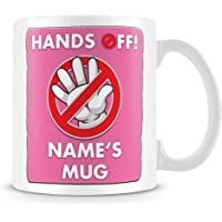 Personalised Name Mug/Cup With 'Hands Off' design - ideal for Work or Gift
