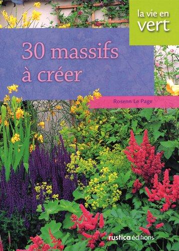 30 massifs à créer (La Vie en vert): Amazon.es: Le Page ...
